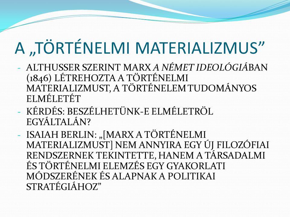 """A """"TÖRTÉNELMI MATERIALIZMUS"""