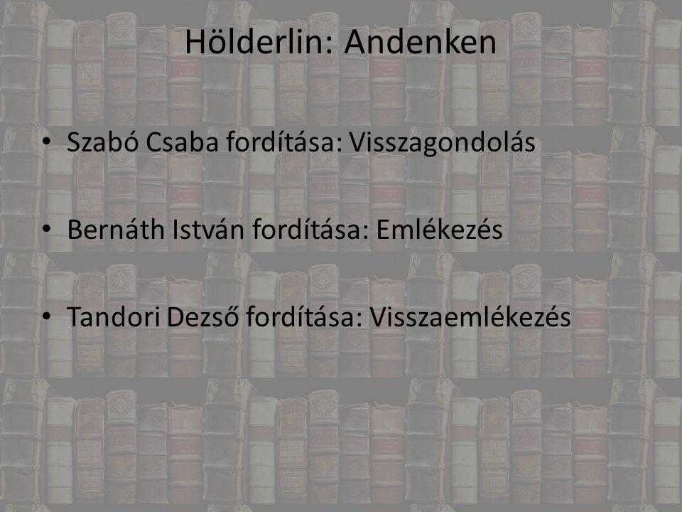 Hölderlin: Andenken Szabó Csaba fordítása: Visszagondolás