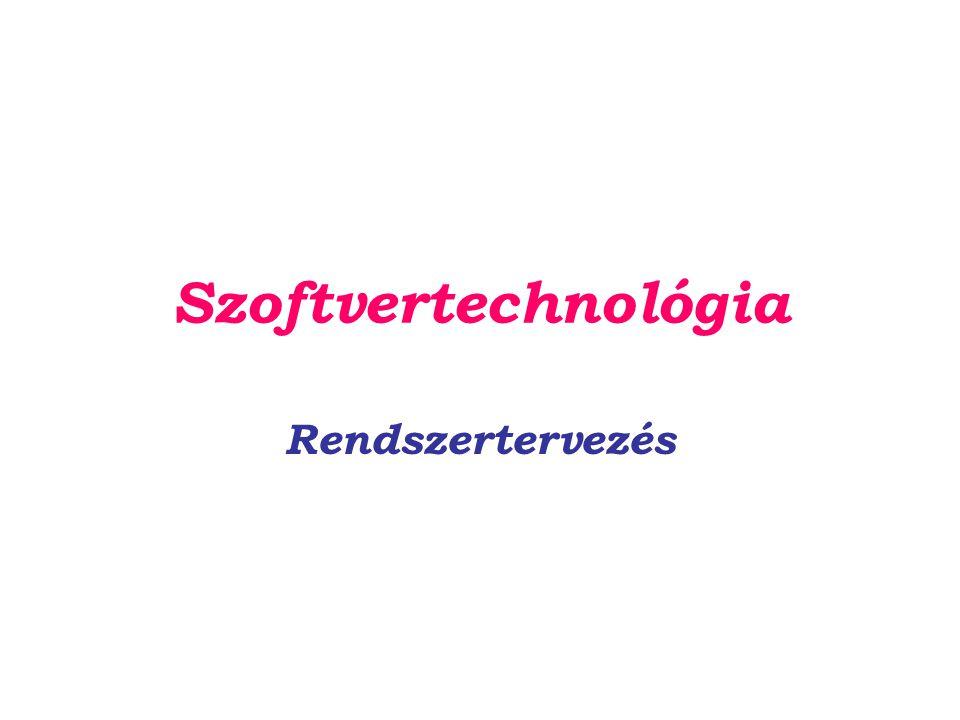 Szoftvertechnológia Rendszertervezés