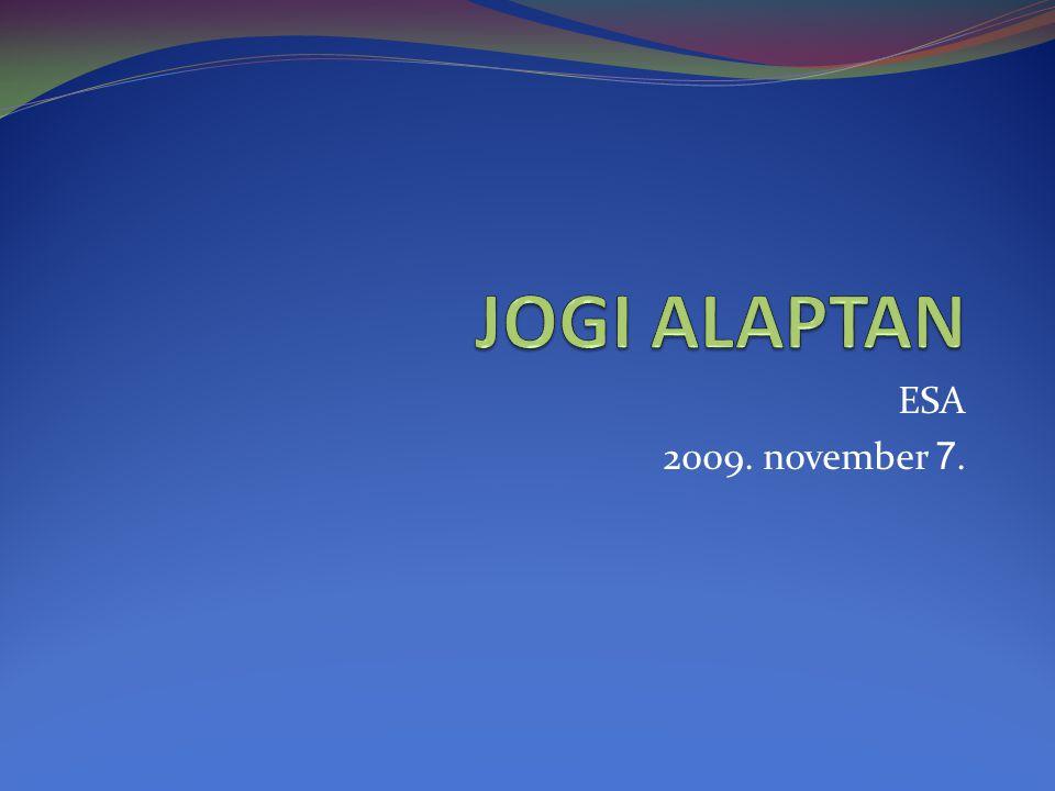 JOGI ALAPTAN ESA 2009. november 7.