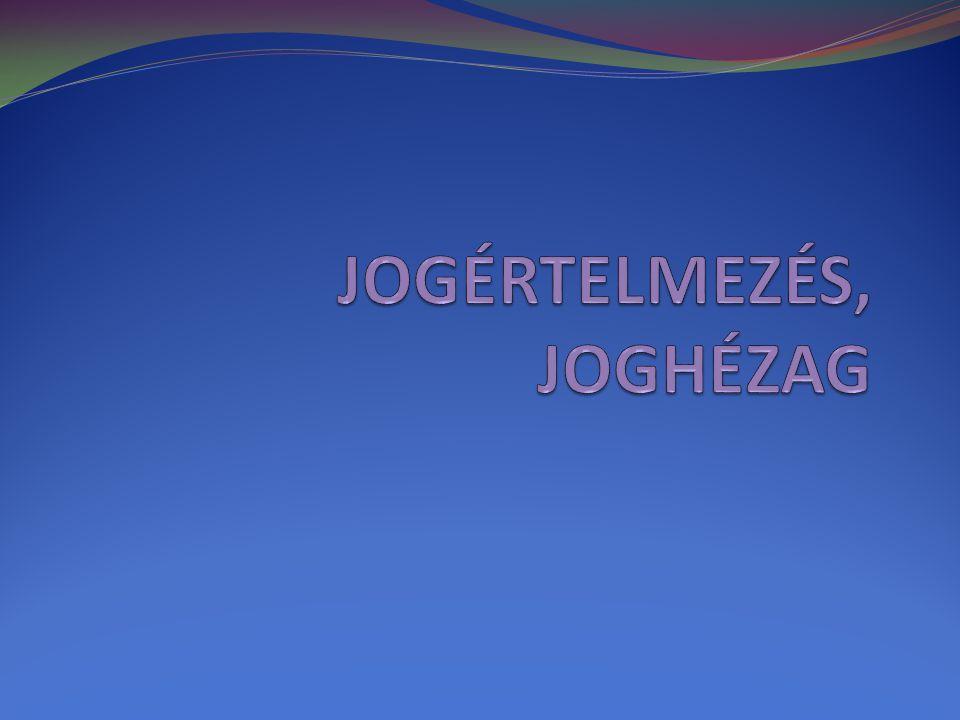 JOGÉRTELMEZÉS, JOGHÉZAG