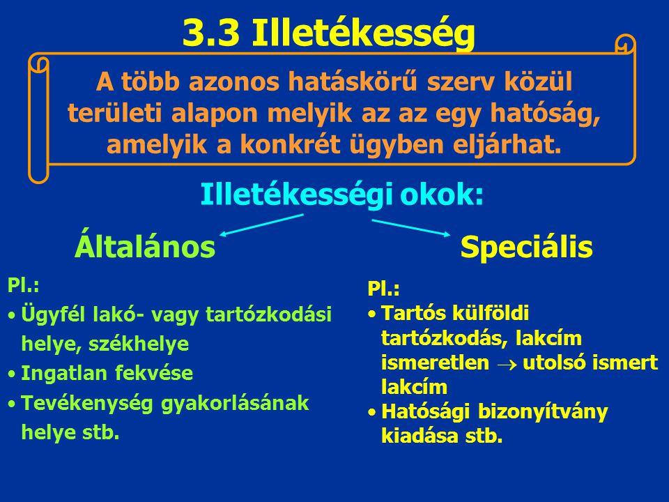 3.3 Illetékesség Illetékességi okok: Általános Speciális