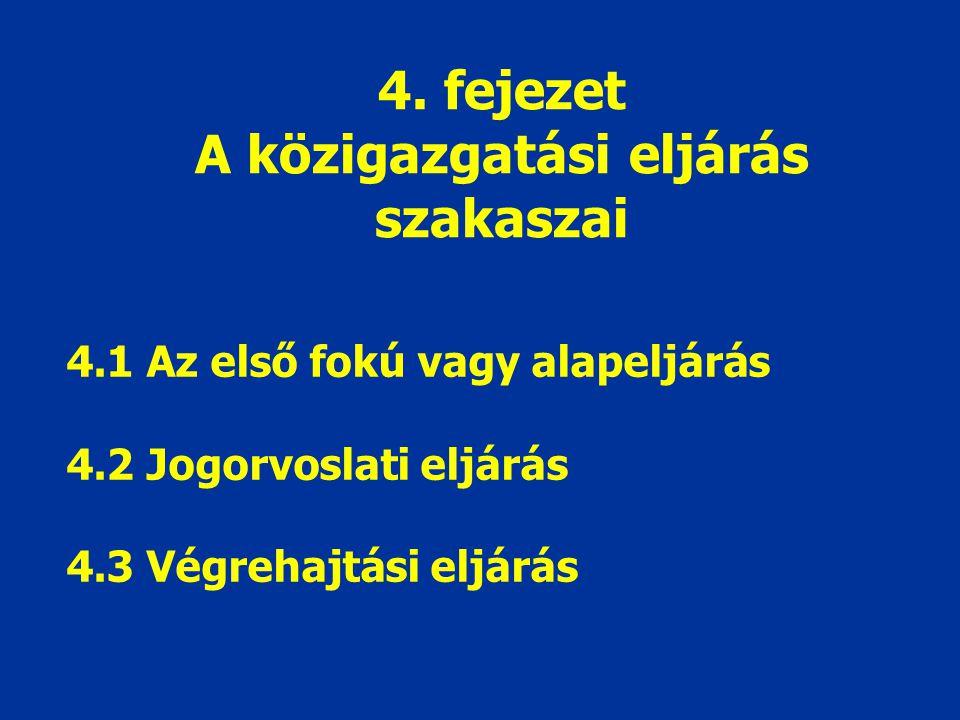 4. fejezet A közigazgatási eljárás szakaszai