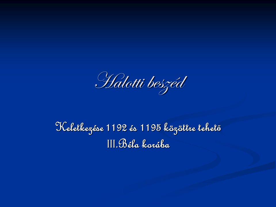 Keletkezése 1192 és 1195 közöttre tehető III.Béla korába