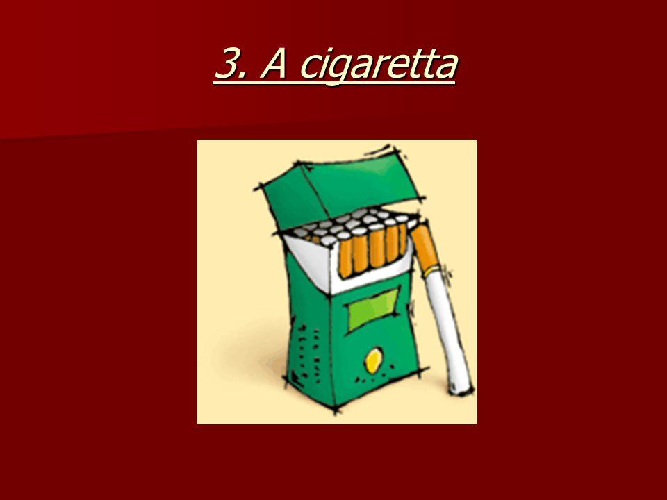3. A cigaretta