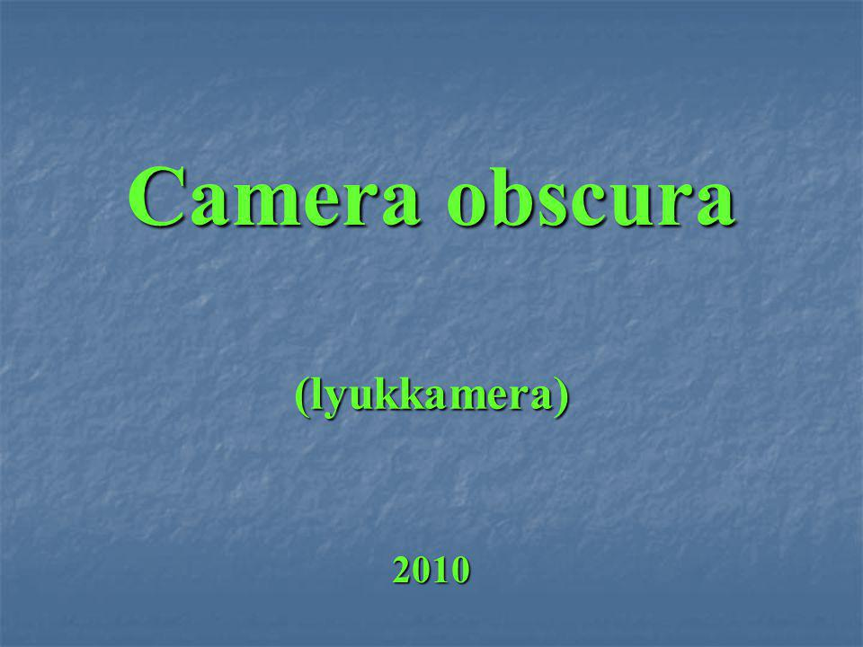 Camera obscura (lyukkamera) 2010