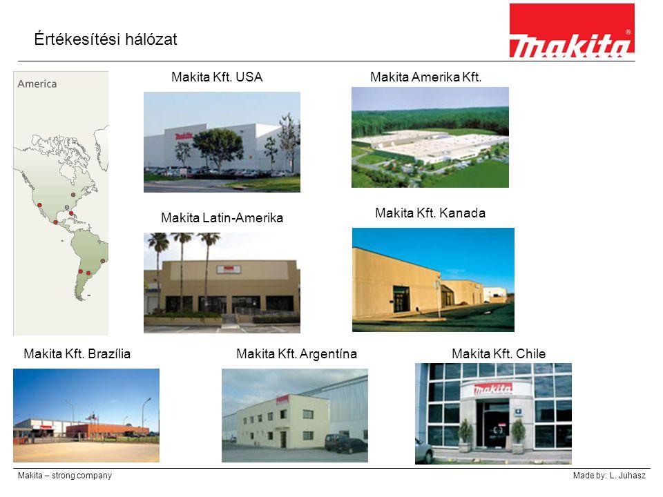 Értékesítési hálózat Makita Kft. USA Makita Amerika Kft.