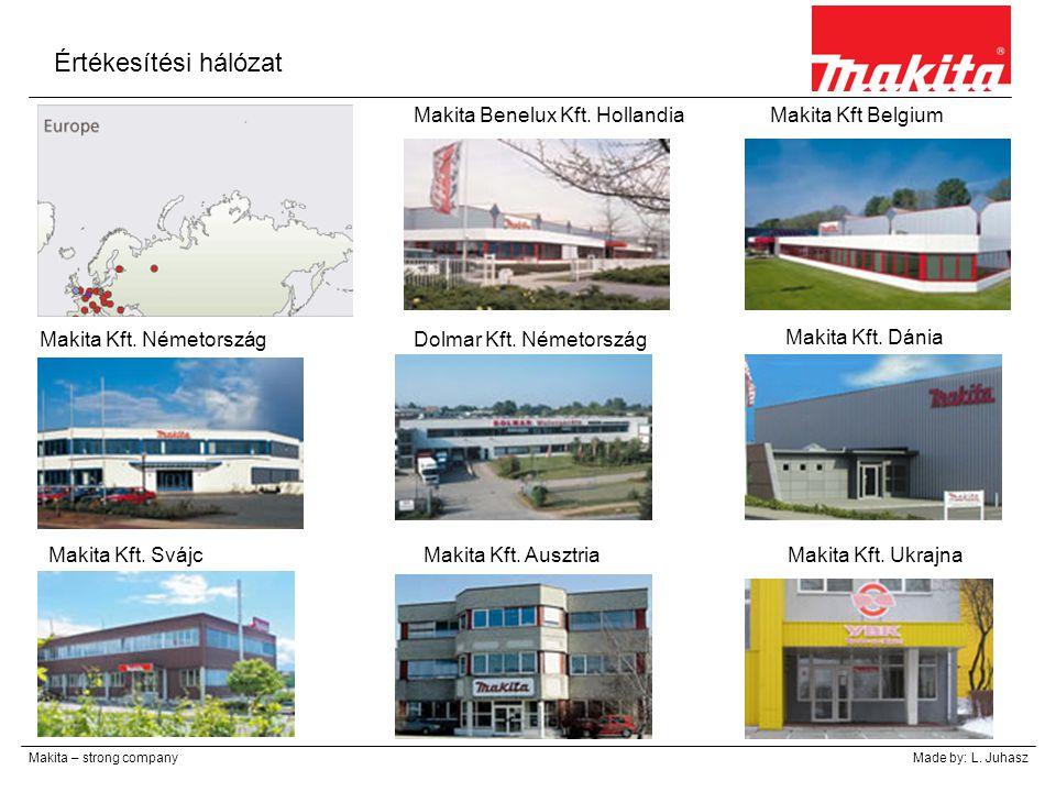 Értékesítési hálózat Makita Benelux Kft. Hollandia Makita Kft Belgium
