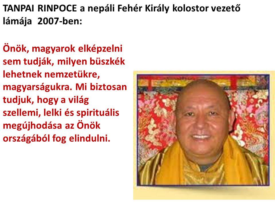 TANPAI RINPOCE a nepáli Fehér Király kolostor vezető lámája 2007-ben:
