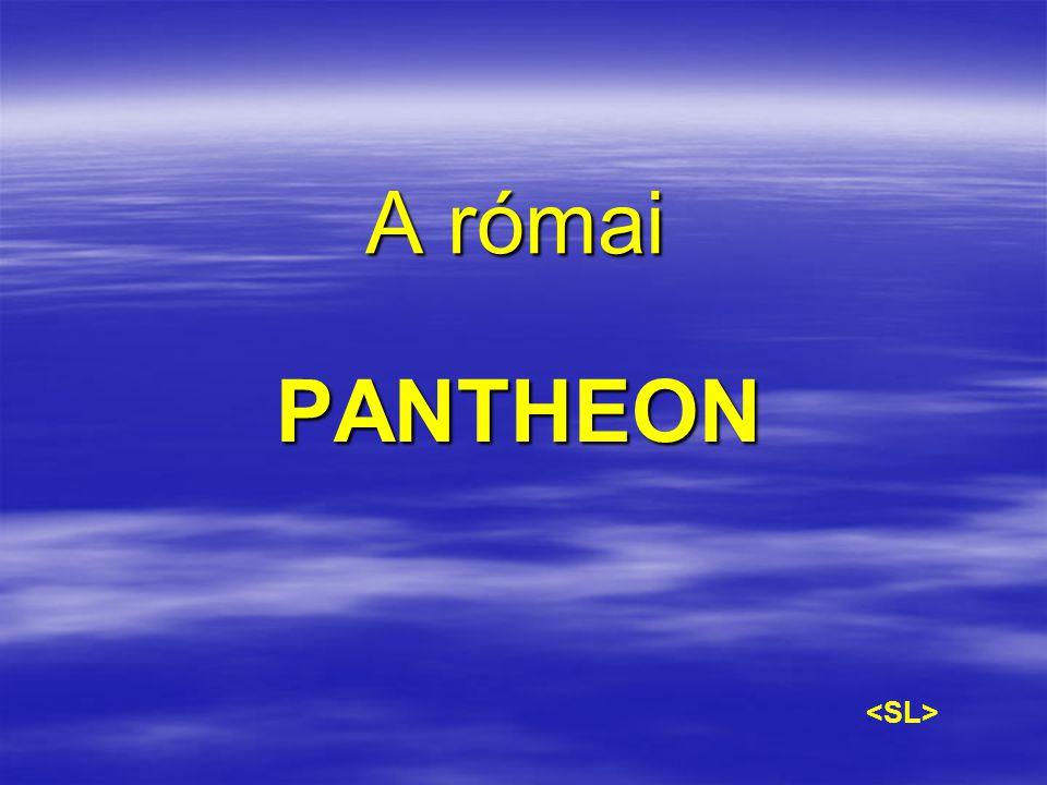 A római PANTHEON <SL>