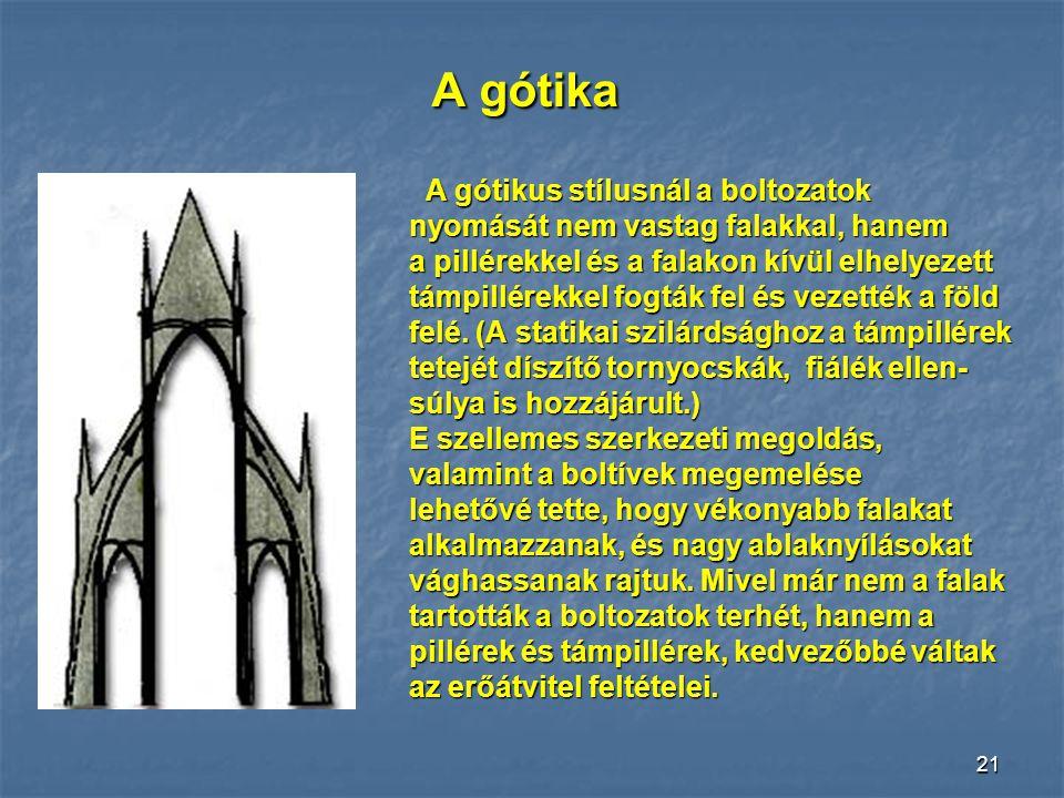 A gótika A gótikus stílusnál a boltozatok