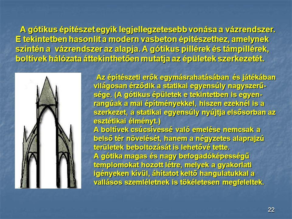 A gótikus építészet egyik legjellegzetesebb vonása a vázrendszer