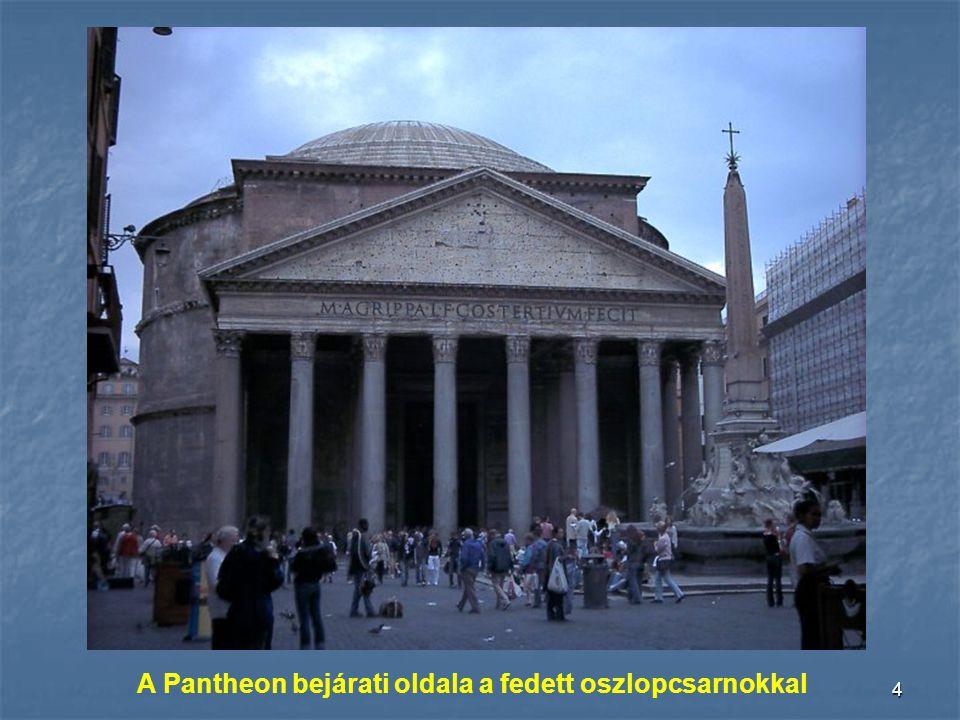 A Pantheon bejárati oldala a fedett oszlopcsarnokkal