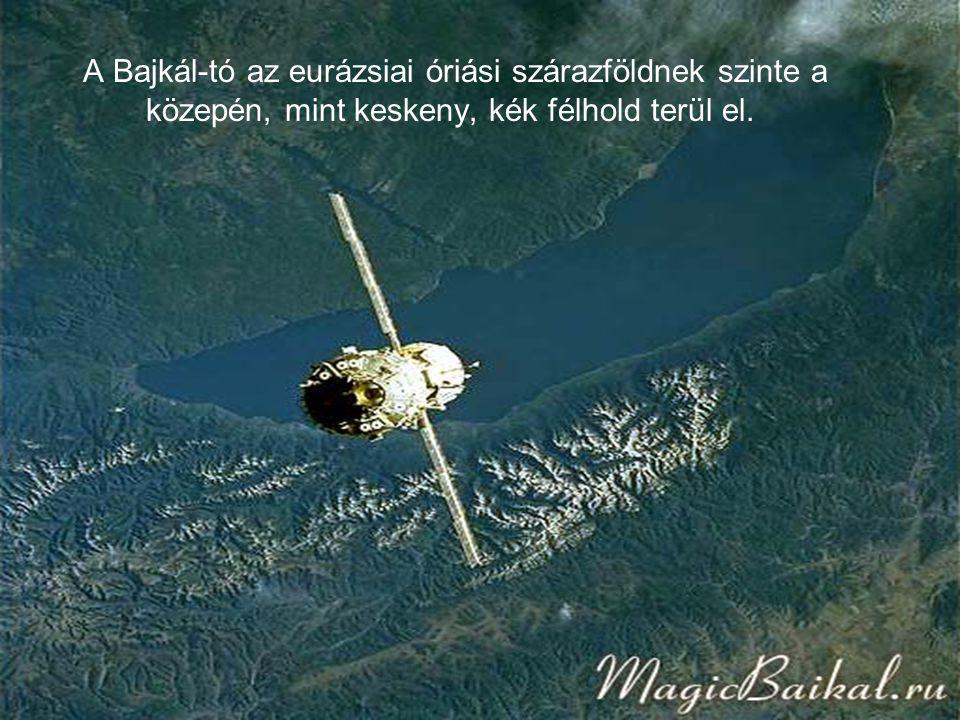 A Bajkál-tó az eurázsiai óriási szárazföldnek szinte a közepén, mint keskeny, kék félhold terül el.