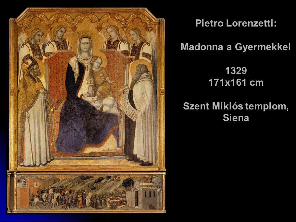 Pietro Lorenzetti: Madonna a Gyermekkel 1329 171x161 cm Szent Miklós templom, Siena
