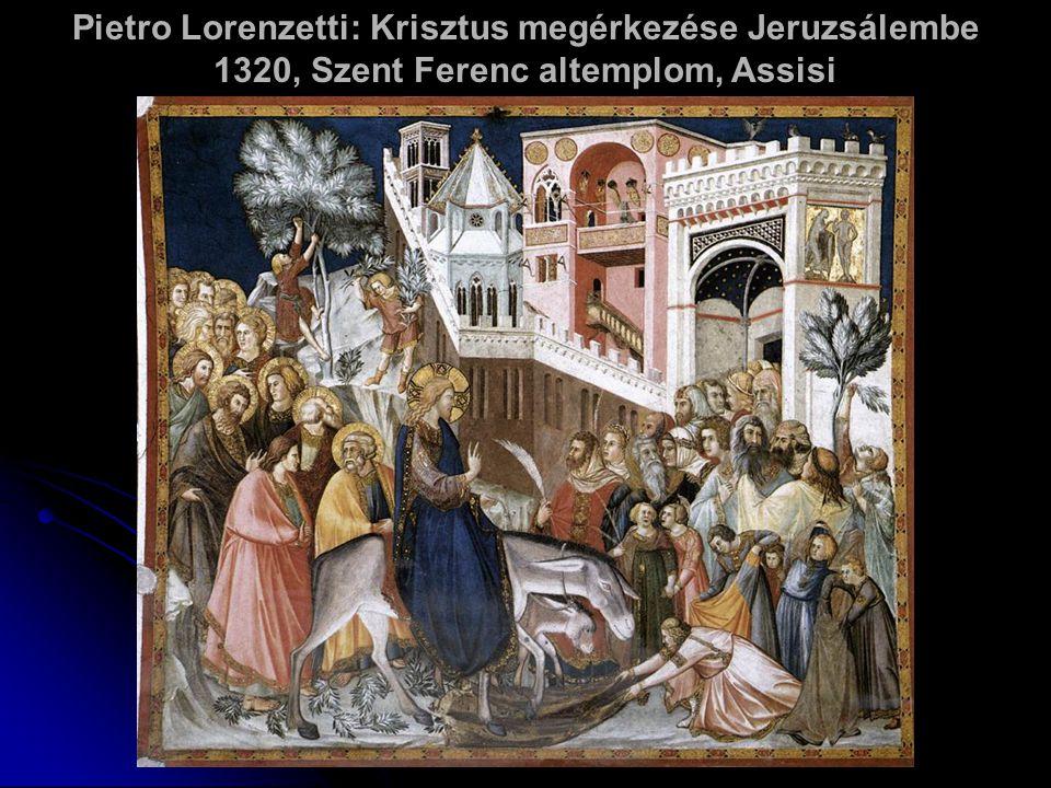 Pietro Lorenzetti: Krisztus megérkezése Jeruzsálembe 1320, Szent Ferenc altemplom, Assisi
