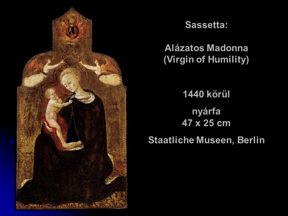 Sassetta: Alázatos Madonna (Virgin of Humility)