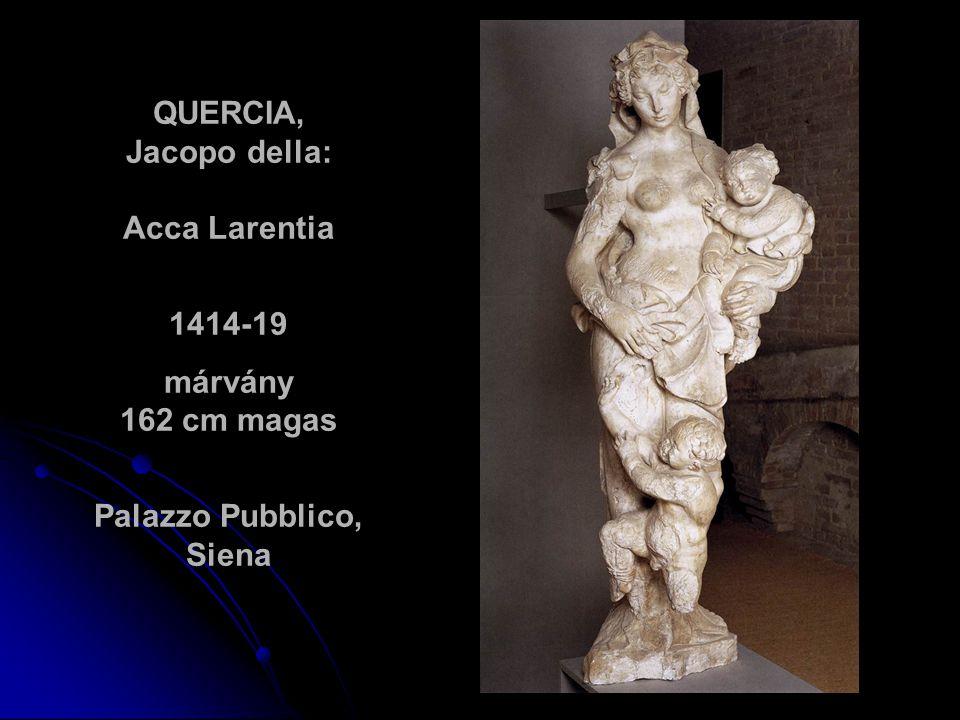 QUERCIA, Jacopo della: Acca Larentia Palazzo Pubblico, Siena