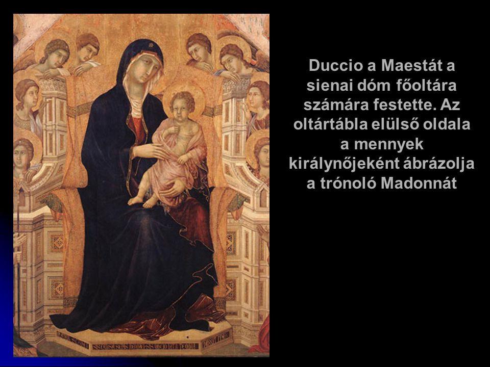 Duccio a Maestát a sienai dóm főoltára számára festette