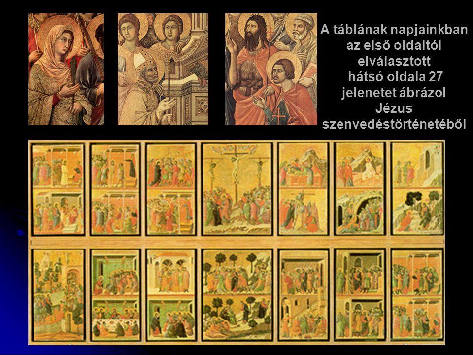 A táblának napjainkban az első oldaltól elválasztott hátsó oldala 27 jelenetet ábrázol Jézus szenvedéstörténetéből