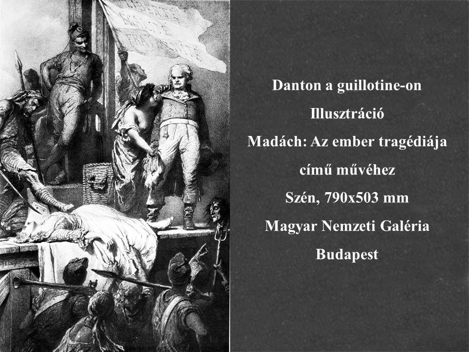 Danton a guillotine-on Illusztráció Madách: Az ember tragédiája