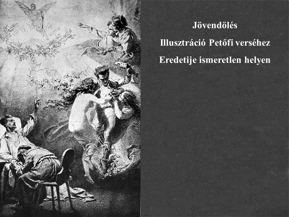 Illusztráció Petőfi verséhez Eredetije ismeretlen helyen