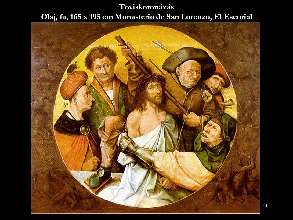 Töviskoronázás Olaj, fa, 165 x 195 cm Monasterio de San Lorenzo, El Escorial
