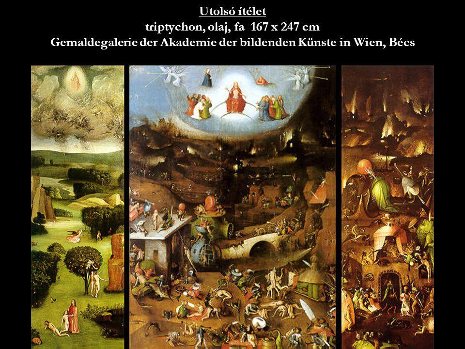Utolsó ítélet triptychon, olaj, fa 167 x 247 cm Gemaldegalerie der Akademie der bildenden Künste in Wien, Bécs