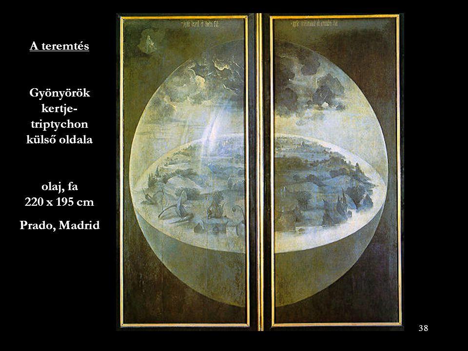 A teremtés Gyönyörök kertje-triptychon külső oldala olaj, fa 220 x 195 cm
