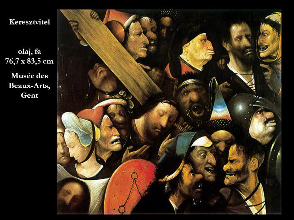Keresztvitel olaj, fa 76,7 x 83,5 cm Musée des Beaux-Arts, Gent