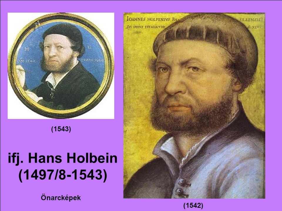 (1543) ifj. Hans Holbein (1497/8-1543) Önarcképek (1542)