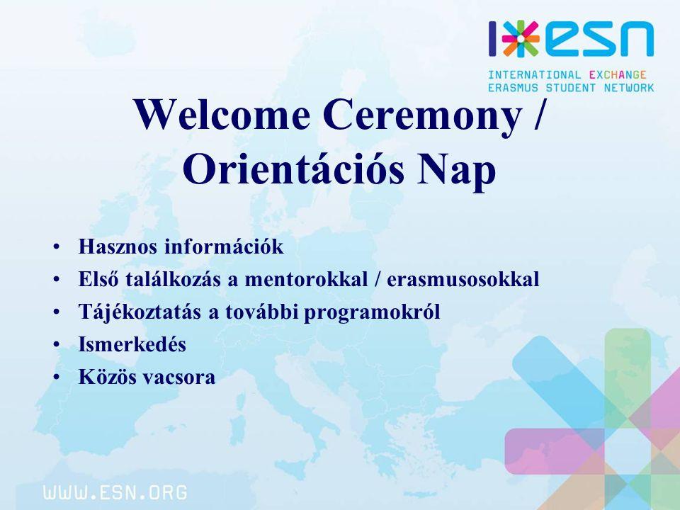 Welcome Ceremony / Orientációs Nap