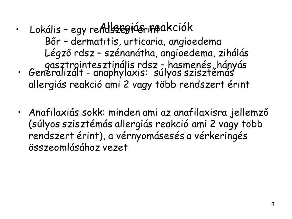 Allergiás reakciók Lokális – egy rendszert érint