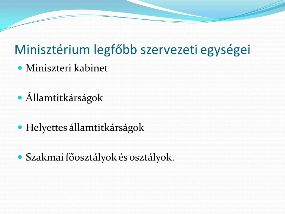 Minisztérium legfőbb szervezeti egységei