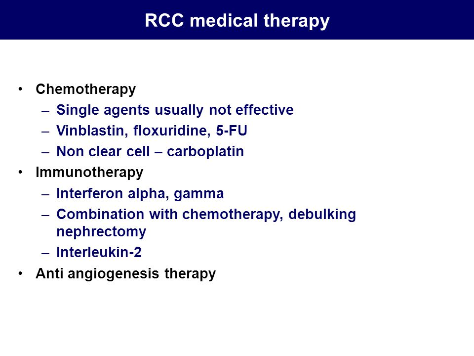 RCC medical therapy Chemotherapy Single agents usually not effective