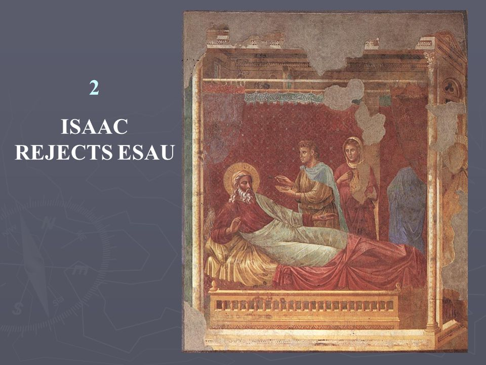 2 ISAAC REJECTS ESAU.