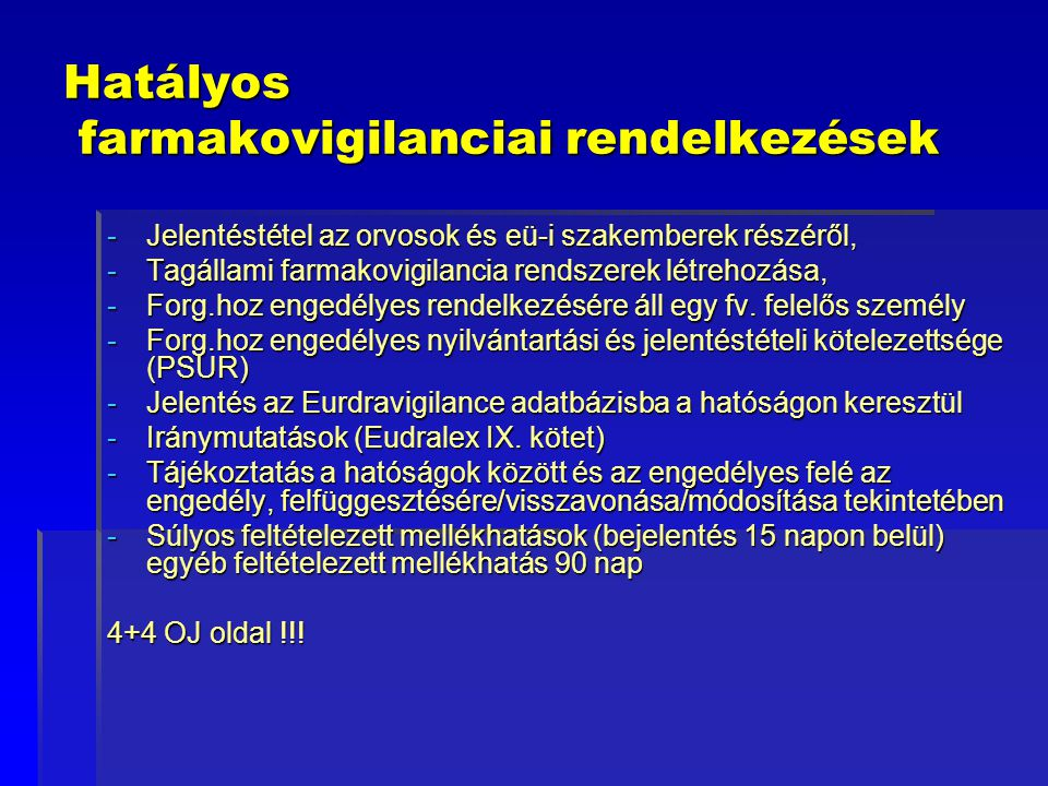 Hatályos farmakovigilanciai rendelkezések
