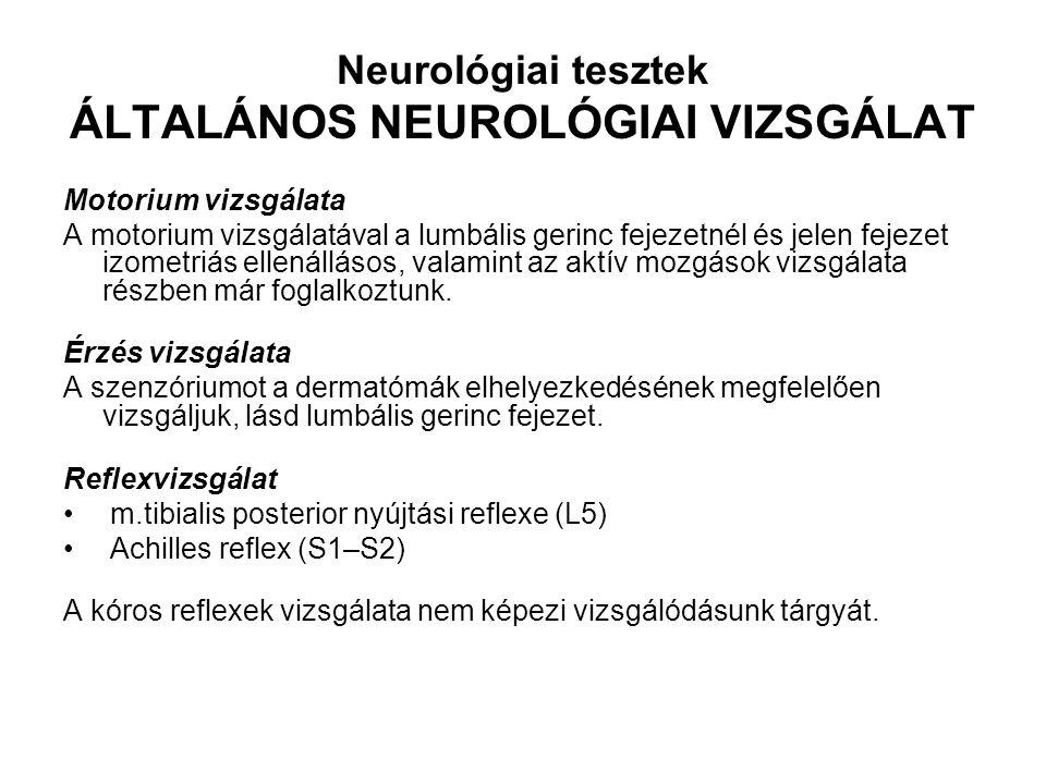 Neurológiai tesztek ÁLTALÁNOS NEUROLÓGIAI VIZSGÁLAT