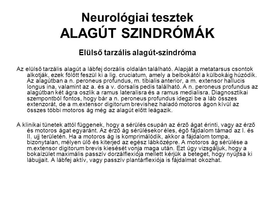 Neurológiai tesztek ALAGÚT SZINDRÓMÁK