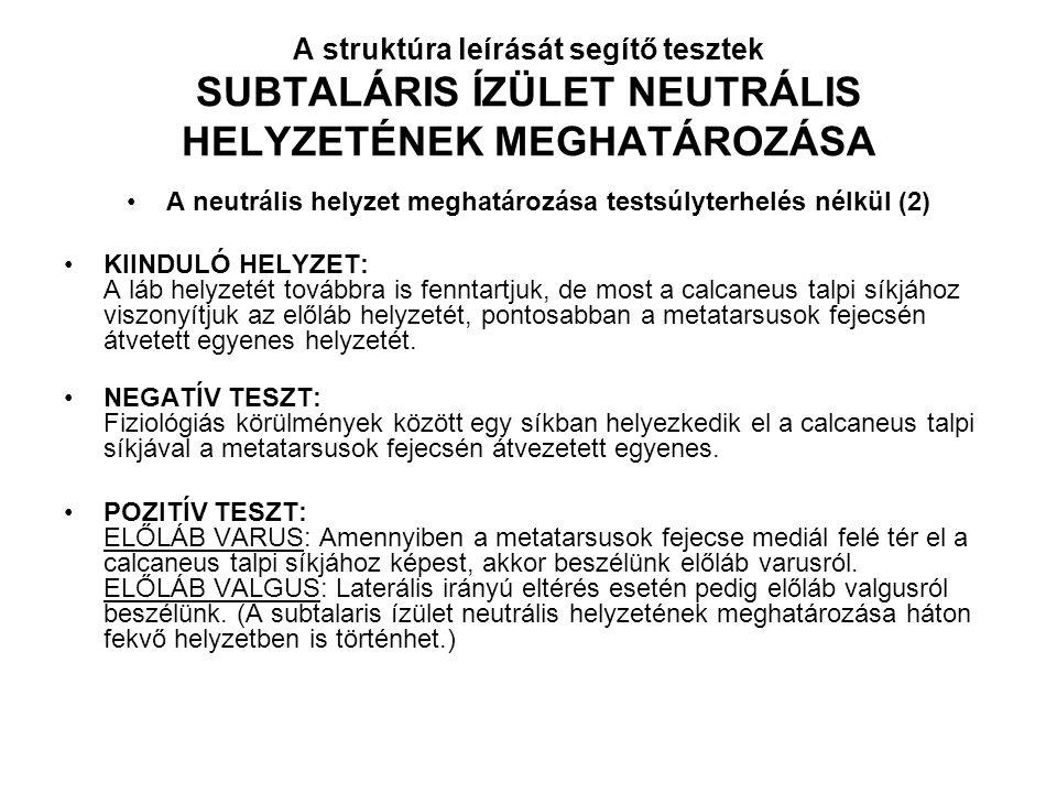 A neutrális helyzet meghatározása testsúlyterhelés nélkül (2)
