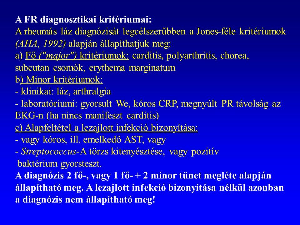 A FR diagnosztikai kritériumai: