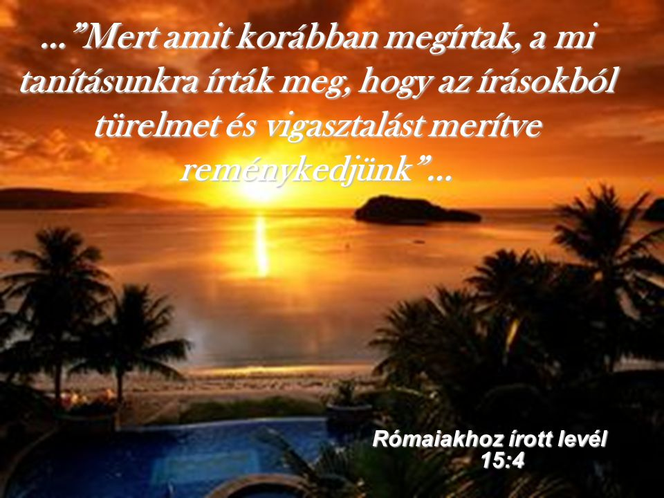 Rómaiakhoz írott levél 15:4