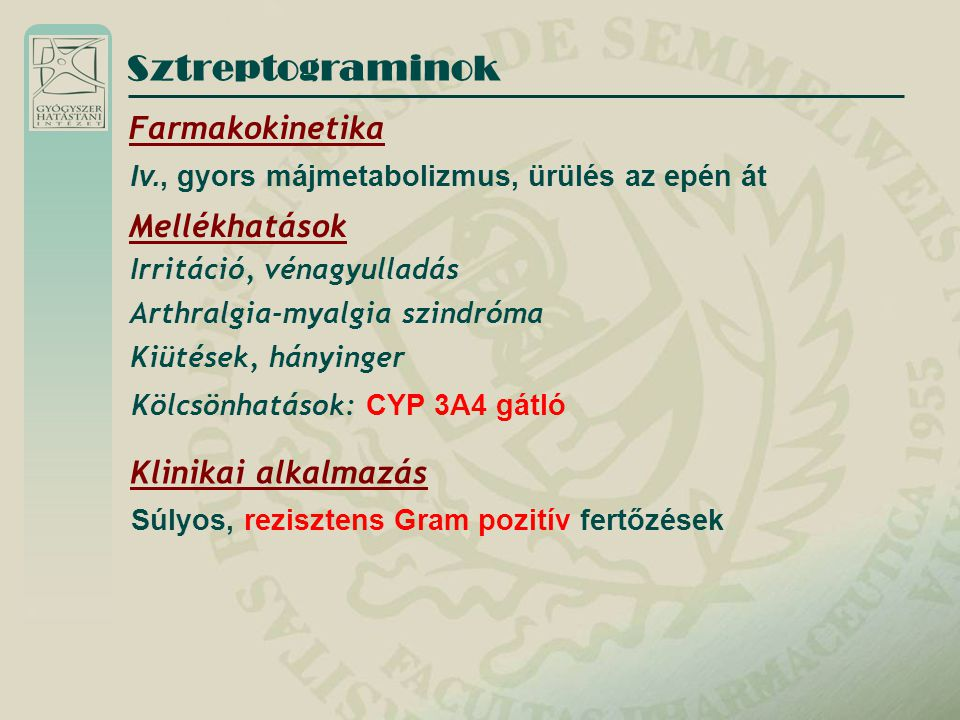 Sztreptograminok Farmakokinetika Mellékhatások Klinikai alkalmazás