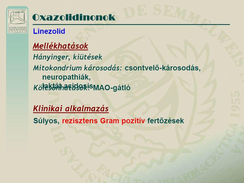 Oxazolidinonok Mellékhatások Klinikai alkalmazás Linezolid