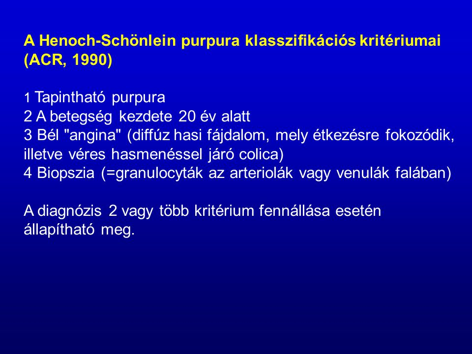 A Henoch-Schönlein purpura klasszifikációs kritériumai (ACR, 1990)