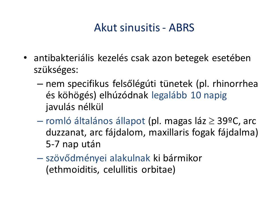 Akut sinusitis - ABRS antibakteriális kezelés csak azon betegek esetében szükséges:
