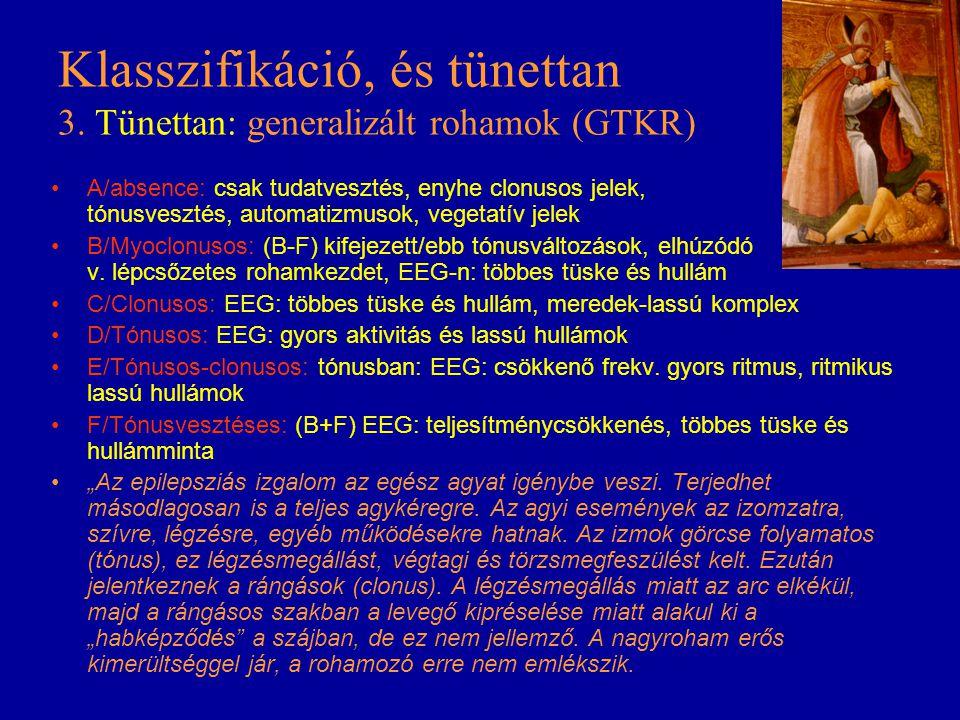 Klasszifikáció, és tünettan 3. Tünettan: generalizált rohamok (GTKR)
