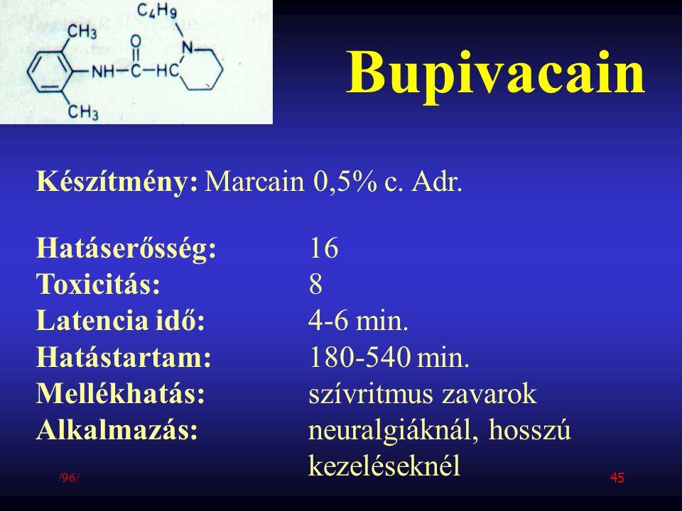Bupivacain Készítmény: Marcain 0,5% c. Adr. Hatáserősség: 16