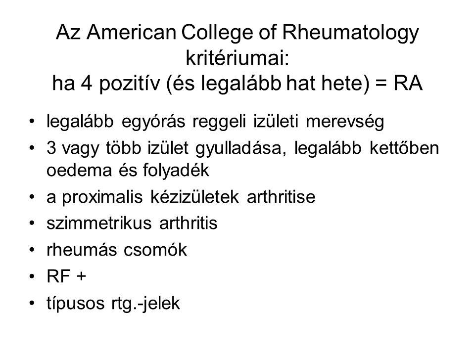 Az American College of Rheumatology kritériumai: ha 4 pozitív (és legalább hat hete) = RA