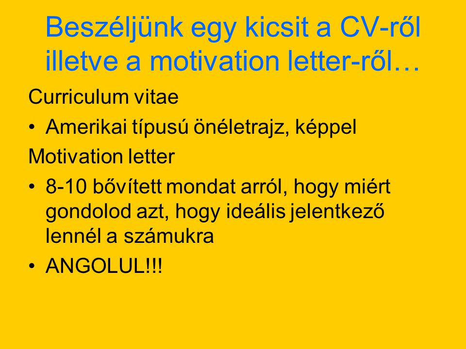 Beszéljünk egy kicsit a CV-ről illetve a motivation letter-ről…